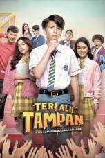 Terlalu Tampan (2019) WEB-DL 480p & 720p Free HD Movie Download