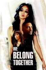 We Belong Together (2018) WEB-DL 480p & 720p HD Movie Download