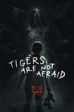 Tigers Are Not Afraid (2017) WEB-DL 480p & 720p HD Movie Download