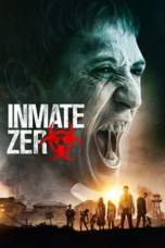 Inmate Zero (2019) WEBRip 480p & 720p Free HD Movie Download