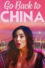 Go Back to China (2019) BluRay 480p & 720p Free HD Movie Download