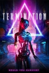 Termination (2019) WEB-DL 480p & 720p Movie Download English Subtitle