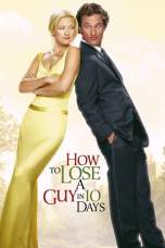 How to Lose a Guy in 10 Days (2003) BluRay 480p & 720p Movie Download