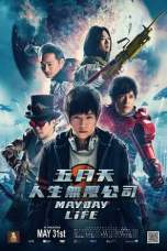 Mayday Life (2019) WEBRip 480p & 720p CHINESE Movie Download