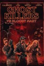 Ghost Killers vs. Bloody Mary (2018) BluRay 480p & 720p Movie Download