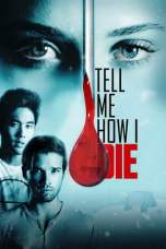 Tell Me How I Die (2016) BluRay 480p | 720p | 1080p Movie Download