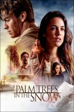 Palm Trees in the Snow (2015) BluRay 480p & 720p Movie Download