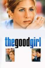 The Good Girl (2002) HDTV 480p & 720p Free HD Movie Download