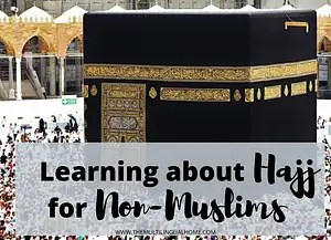 Learning about Hajj for Non-Muslims