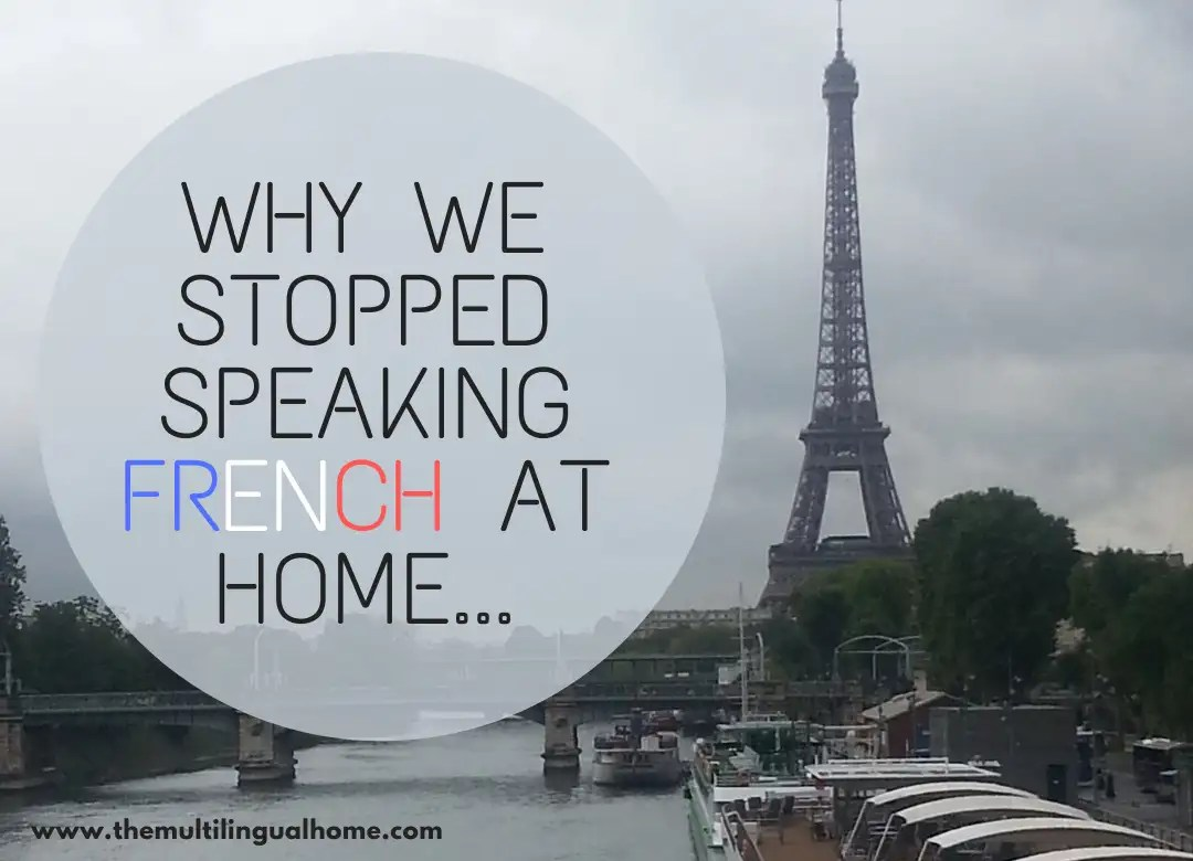 Why We Stopped Speaking French At Home