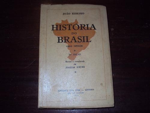 História Do Brasil - João Ribeiro - 1953