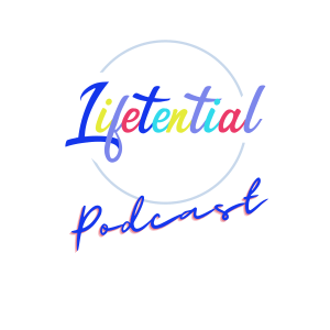 Lifetential Podcast