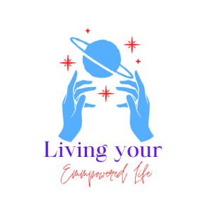 Live Your Empowered Life