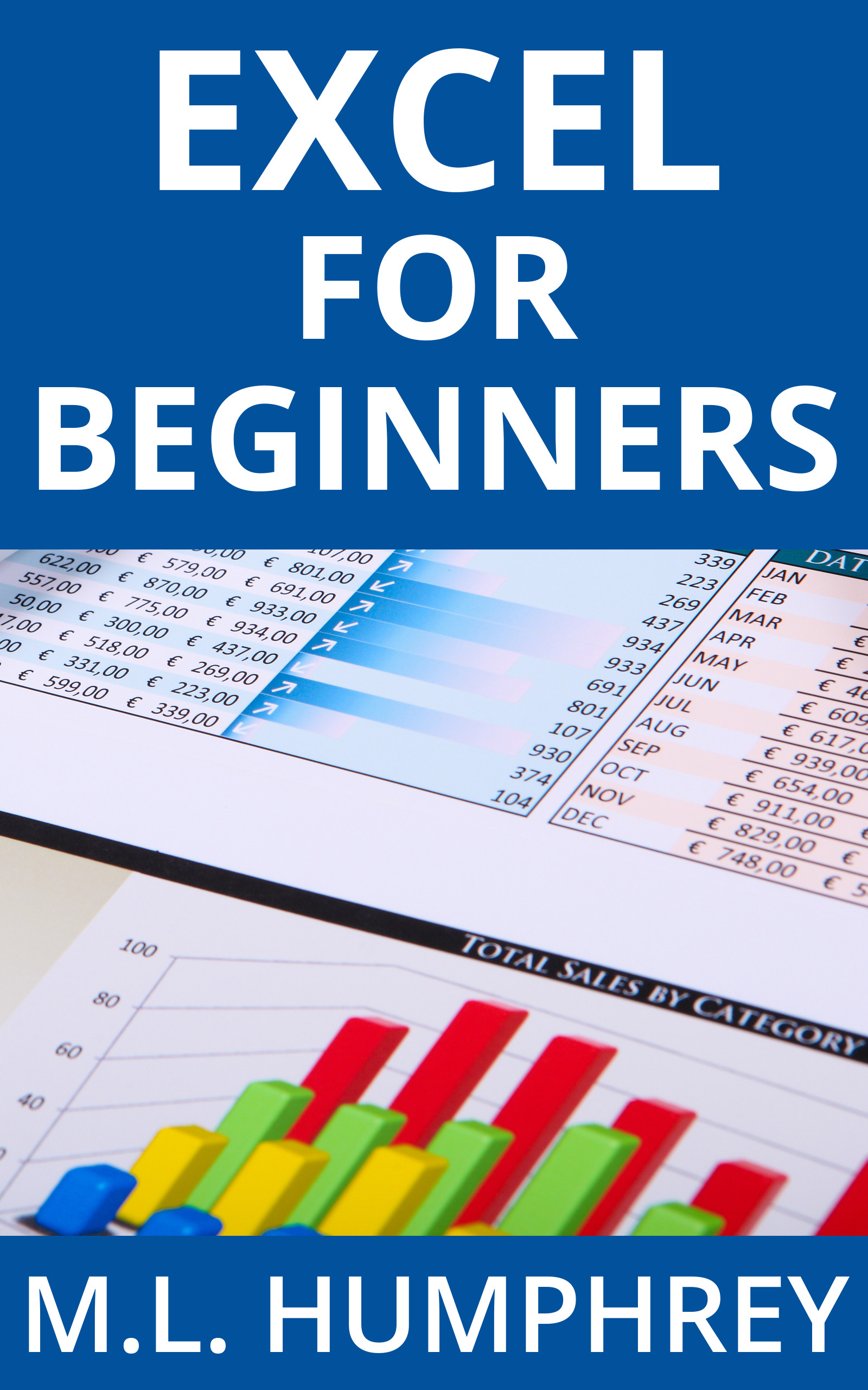 Excel For Beginners Open Sans Boldv2 M L Humphrey