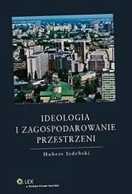 Ideologia i zagospodarowanie przestrzeni_Hubert_Izdebski_ Okładka