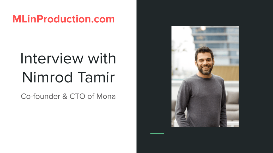 Monitoring ML: Interview with Nimrod Tamir, Co-founder & CTO of Mona