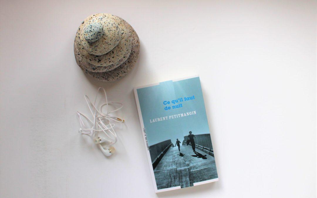 """""""Ce qu'il faut de nuit"""", de Laurent Petitmangin"""