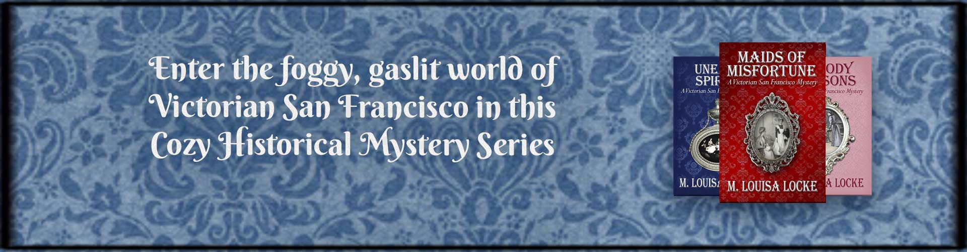 Enter the foggy, gaslit world of Victorian San Francisco in this cozy historical mystery series