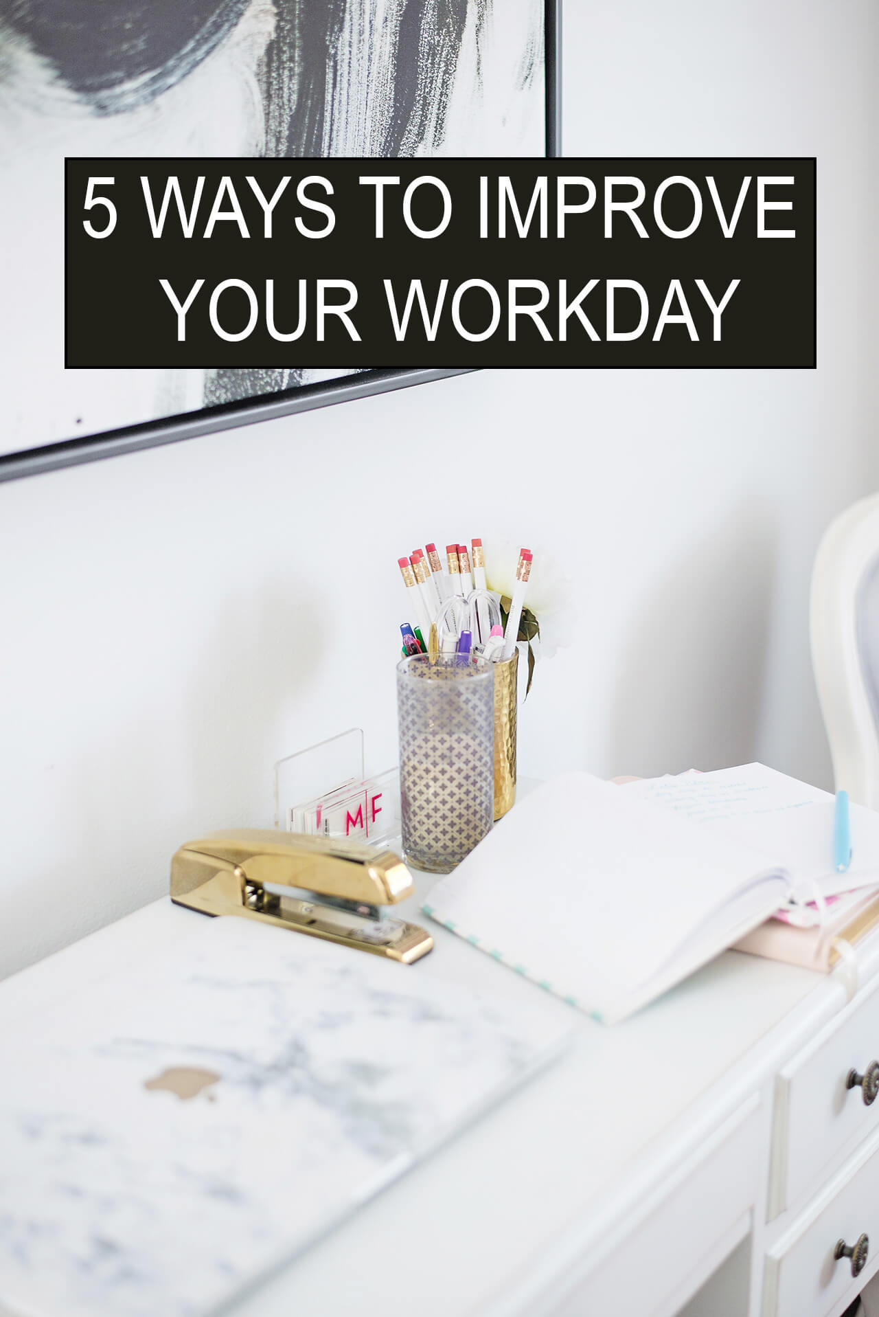 5 Ways to Make Your Workday a Little Better - M Loves M