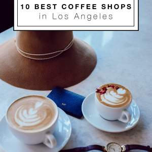 the 10 best coffee shops in Los Angeles - M Loves M @marmar