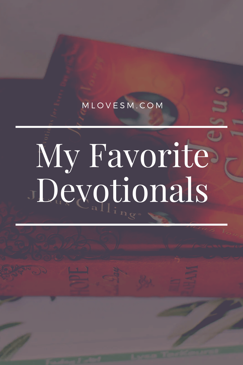 Here are some of my favorite devotionals! - M Loves M @marmar
