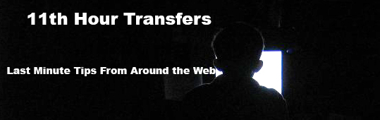 11th Hour Transfer Tips – Round 3