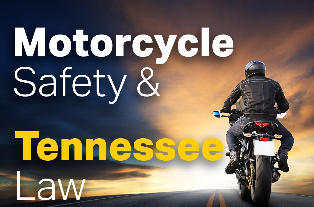 Motorcycle Safety & Tennessee Law