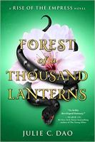 Forest of a Thousand Lanterns by Julie C Dao