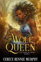 The Wolf Queen by Cerece Rennie Murphy Cover for African SFF list (romantic fantasy book)
