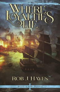 Where Loyalties Lie by Rob J. Hayes (epic fantasy) cover for SPFBO Finalist Sale