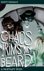Chaos Trims my Beard by Brett Herman (urban fantasy) cover for SPFBO Finalist Sale