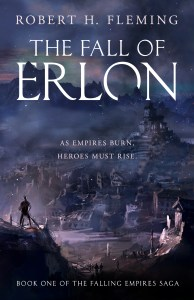 The Fall of Erlon by Robert H. Fleming (military fantasy) cover for SPFBO Finalist Sale