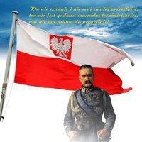 """""""Kto nie szanuje swojej przeszłości, ten nie jest godzien swojej teraźniejszości, więc nie ma prawa do przyszłości"""" - Piłsudski"""