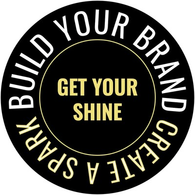 Get Your Shine: Build Your Brand, Create A Spark