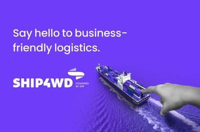 Ship4wd – ZIM's New Digital Freight Forwarding Platform (PRNewsfoto/ZIM Integrated Shipping Services Ltd.)