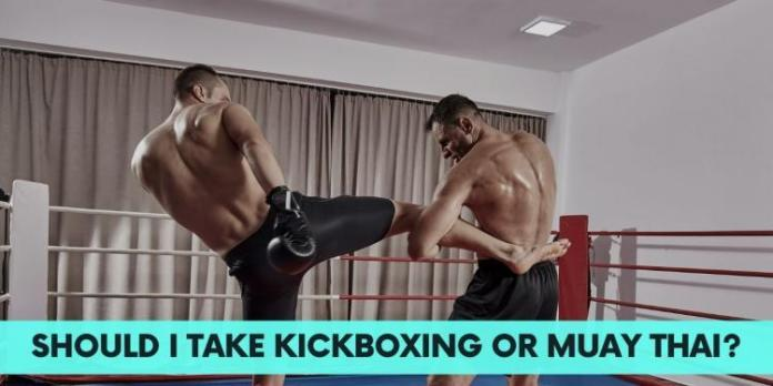 Take Kickboxing or Muay Thai? Comparing The Two Arts