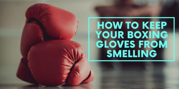 How to Keep Your Boxing Gloves from Smelling