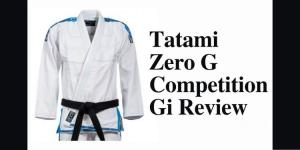 Tatami Zero G Competition Gi Review