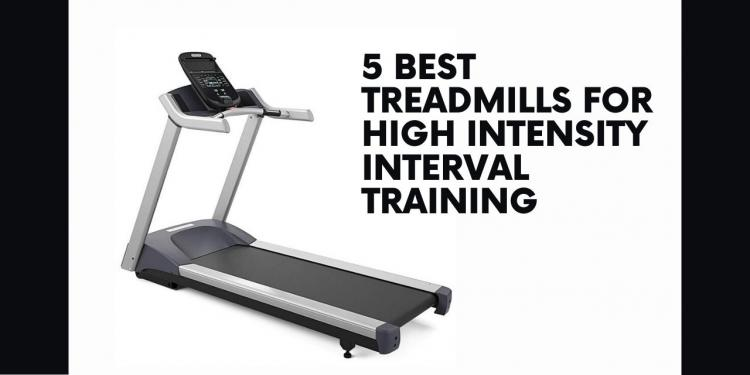 5 Best Treadmills for High Intensity Interval Training