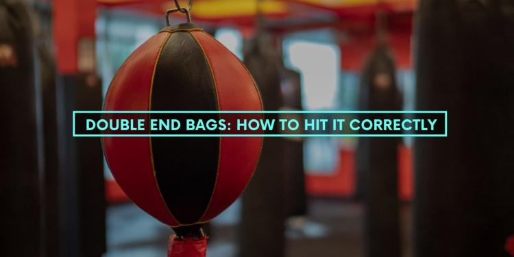 Double End Bags: How To Hit It Correctly