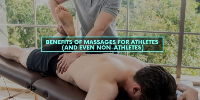 Benefits of Massages for Athletes (and Even Non-Athletes)