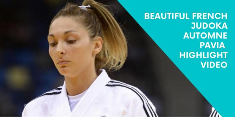 Beautiful French Judoka Automne Pavia Highlight Video