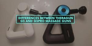 Differences Between Theragun G3 and G3Pro Massage Guns