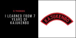 5 Things I Learned From 7 Years of Kajukenbo