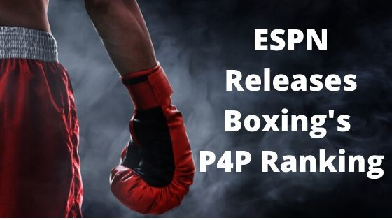 ESPN Releases Boxing Pound-For-Pound Ranking and First Is…