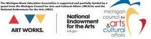 The MMEA Elementary Honors Choir is supported and partially funded by a grant from the Michigan Council for Arts and Cultural Affairs (MCACA) and the National Endowment for the Arts (NEA)
