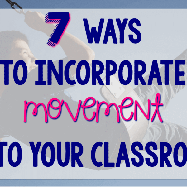 7 ways to incorporate movement into your classroom