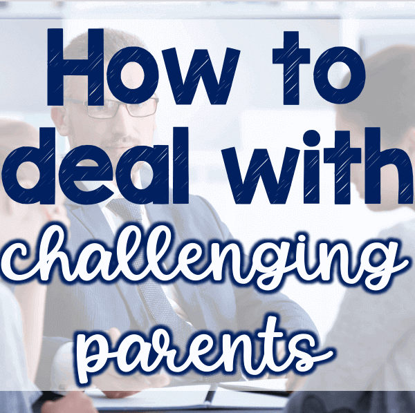 How to deal with challenging parents