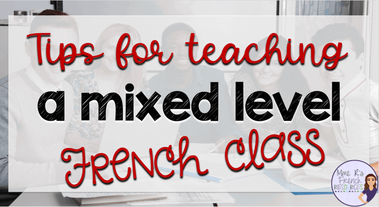 tips and teaching ideas for a mixed level French class