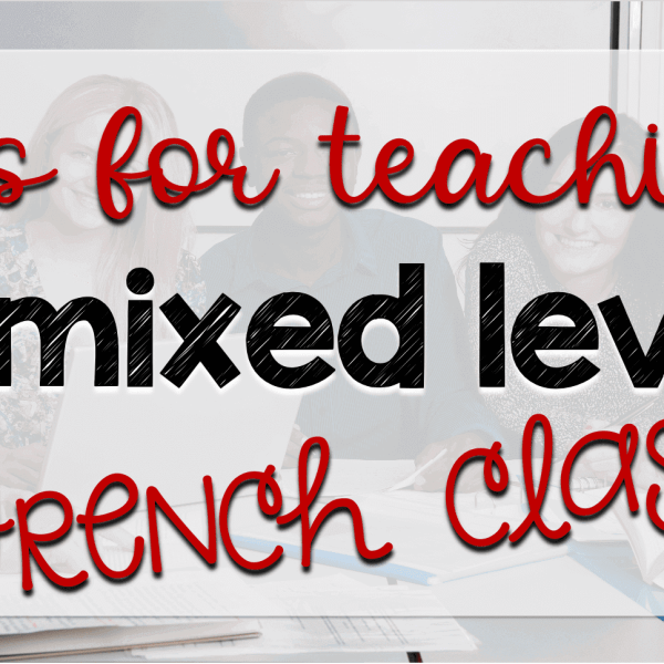 Tips for teaching a mixed level French class